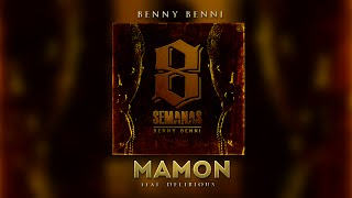Benny Benni - Mamon ft. Delirious