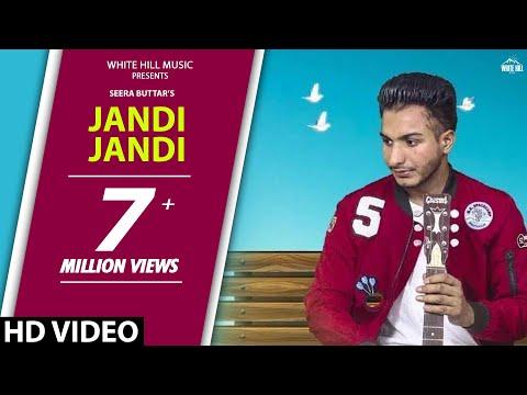 Xxx Mp4 Latest Punjabi Song 2017 Jandi Jandi Full Song Seera Buttar New Punjabi Songs 2017 3gp Sex