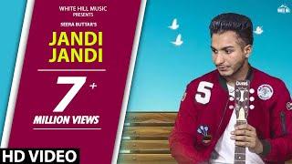 Latest Punjabi Song 2017 | Jandi Jandi (Full Song) Seera Buttar | New Punjabi Songs 2017