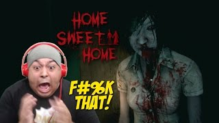 THIS B#TCH GOT ME F#%KED UP!! [HOME SWEET HOME]