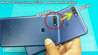 Honor 7C / Honor 7x Broken Camera Lens Glass and Back Panel Replacement || How to Open Honor