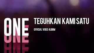 Teguhkan Kami Satu (One Official Video Album)
