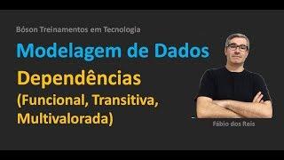 Modelagem de Dados - Dependências (Funcional, Multivalorada, Transitiva)