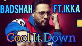 Badshah - Cool it down - New song