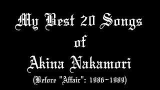 Top 20 中森明菜 Songs (1986-1989)