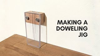 Making a Simple Doweling Jig | Dowel Joinery | Easy DIY Project