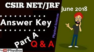 Part A Answer Key CSIR NET JUNE 2018 PHYSICAL SCIENCE | JRF PHYSICS QUESTIONS SOLUTIONS - PhysBoy