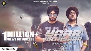 Simar Gill | Feat Sikander Kahlon | Yaar Hathyaar | Teaser | Music Tym | Latest Punjabi Song 2017