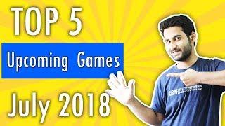 [HINDI] Top 5 Upcoming PC Games in July 2018 !!