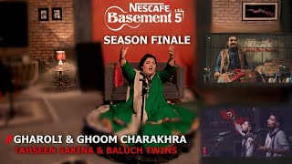 GHAROLI-GHOOM CHARAKHRA | Tahseen Sakina and Baluch Twins | NESCAFÉ Basement Season 5 | 2019