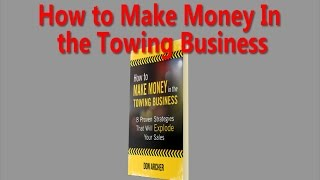 How To Make Money In The Towing Business