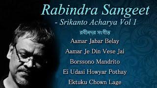 Rabindra Sangeet By Srikanto Acharya - Vol 1 | Superhit Bengali Songs | Musical Maestros