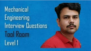Tool Room-Mechanical Engineering Interview Questions,dimu's tutorials