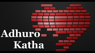 Adhuro Katha ( Incomplete Story ) by Mc Flo (2014) Prod. Nuttkase
