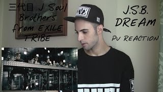 三代目 J Soul Brothers from EXILE TRIBE: J.S.B.DREAM | PV REACTION | Sukowe GAL Revolog