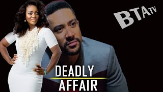 DEADLY AFFAIR - LATEST NOLLYWOOD BLOCKBUSTER STARRING JACKIE APPIAH, MAJID MICHEL
