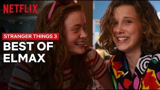Best of Eleven and Max   Stranger Things   Netflix