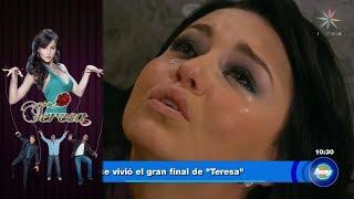 ¡Así se vivió el final de Teresa! | Hoy - Televisa