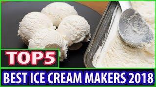Best Ice Cream Maker 2018 - Best Home Ice Cream Maker