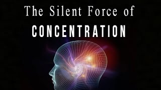 The Silent Force of Concentration to Attract Desires - Law of Attraction