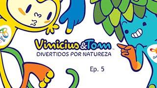 Vinicius e Tom - Divertidos por Natureza - Episódio 05