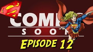 Comics Soon Supergirl Episode 12 avec RETROPHIL partie 1