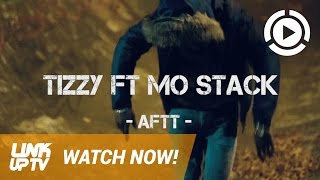 Tizzy ft MoStack - AFTT [Music Video] @Tizzy_OAL @realmostack