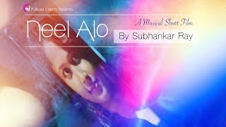 Neel Alo - Original Song | Kolkata Videos ft. Subhankar Ray