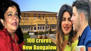 Priyanka Chopra To INTRODUCE Boyfriend Nick Jonas To Mother | Inside View 100 crores New Bungalow