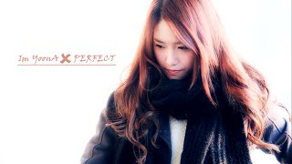 FMV || Im YoonA - PERFECT ||