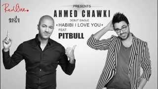 Ahmed Chawki - Habibi I Love You Ft. Pitbull (Produced By RedOne) NEWSingle2013 - YouTube