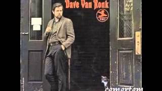 101 Dave Van Ronk Hang Me Oh Hang Me