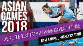 We are the best among competing teams at Asian Games - Rani Rampal