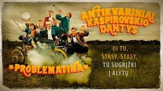 Antikvariniai Kašpirovskio dantys | Oi tu, Stasy, Stasy, tu sugrįžki į Alytų!