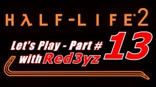Let's Play Half Life 2 - Part 13 - The Mines