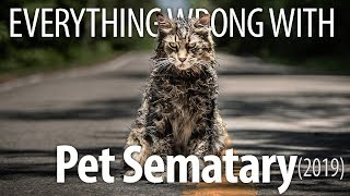 Everything Wrong With Pet Sematary (2019)