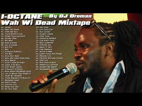 I Octane - Wah Wi Dead Mixtape 2015 @DJDreman