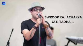 Jati Tadha  By  Swroop Raj Acharya || Official Audio Song || Asian Music