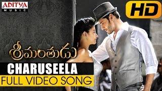 Charuseela Full Video Song || Srimanthudu Video Songs || Mahesh Babu, Shruthi Hasan