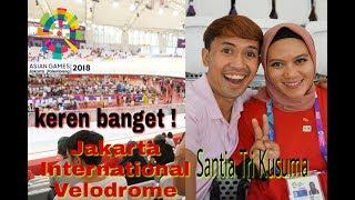 "Keren Banget ! Jakarta International Velodrome bareng ""Olympian Indonesia"" Santia Tri Kusumatia"