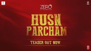 ZERO: Husn Parcham Song Teaser | Shah Rukh Khan, Katrina Kaif, Anushka Sharma | T-Series