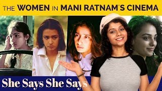 The Women in Mani Ratnam's Cinema   She Says She Says   Namita Krishnamurthy