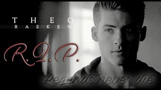 Theo Raeken ♦ Legends never die [RIP]