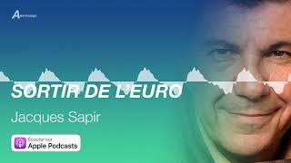 JACQUES SAPIR - Sortir de l