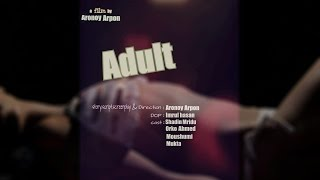 Adult (Bangla new short film_Trailer 2016) by Aronoy Arpon