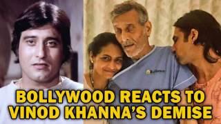 Bollywood Reacts On Vinod Khanna's Demise