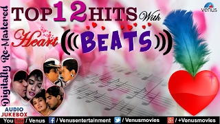 "Top 12 Hits With Heart Beats : ""Romantic Hindi Songs"" 2017 