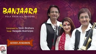Banjaara | Folk Songs From All Regions | Swagata Mukherjee | Violin Brothers