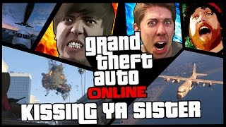 GTA 5 Online - Kissing Ya Sister!