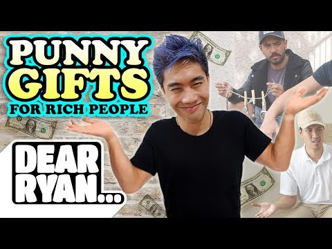 Punny Gifts for Rich People! (Dear Ryan)